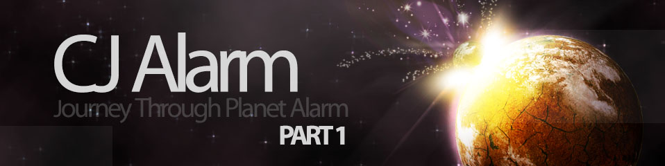 CJ Alarm – Journey Through Planet Alarm Part 1
