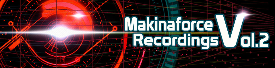 Makinaforce Recordings Vol. 2
